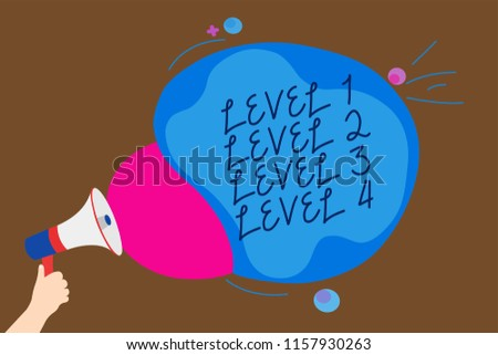 Conceptual hand writing showing Level 1 Level 2 Level 3 Level 4. Business photo text Steps levels of a process work flow Man holding Megaphone loudspeaker screaming talk speech bubble. #1157930263