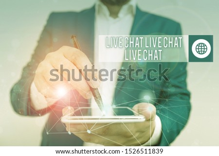 Conceptual hand writing showing Live Chat Live Chat Live Chat. Business photo text talking with showing friends relatives online Male human wear formal suit presenting using smart device.