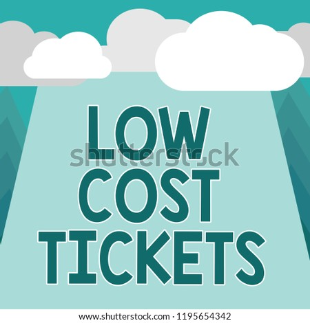 Conceptual hand writing showing Low Cost Tickets. Business photo showcasing small paper bought to provide access to service or show