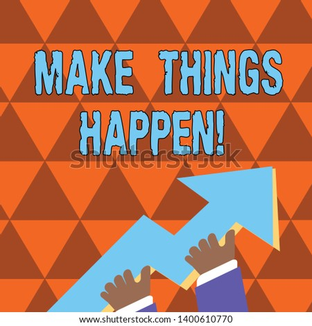 Conceptual hand writing showing Make Things Happen. Business photo showcasing you will have to make hard efforts in order to achieve it Hand Holding Colorful Huge 3D Arrow Pointing and Going Up.
