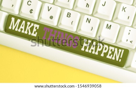 Conceptual hand writing showing Make Things Happen. Business photo showcasing you will have to make hard efforts in order to achieve it White pc keyboard with note paper above the Yellow background.