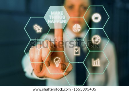Conceptual hand writing showing Make Things Happen. Business photo showcasing you will have to make hard efforts in order to achieve it Woman wear formal work present using smart latest device.