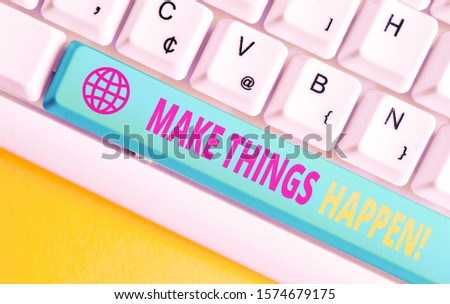 Conceptual hand writing showing Make Things Happen. Business photo showcasing you will have to make hard efforts in order to achieve it White pc keyboard with note paper above the white background.