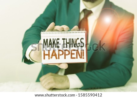 Conceptual hand writing showing Make Things Happen. Business photo showcasing you will have to make hard efforts in order to achieve it Man holds empty paper with copy space in front of him Space.