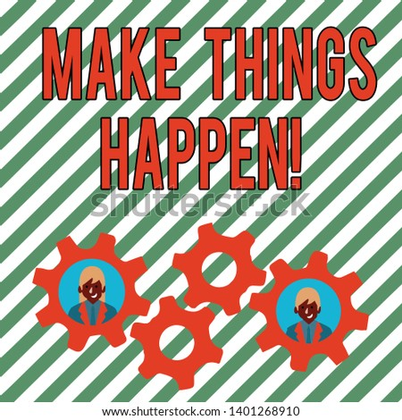 Conceptual hand writing showing Make Things Happen. Business photo text you will have to make hard efforts in order to achieve it Two Business People Inside Cog Wheel Gear for Teamwork Event.