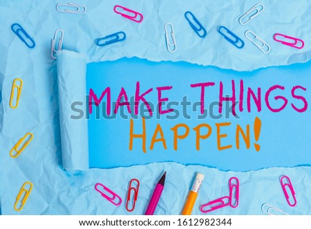Conceptual hand writing showing Make Things Happen. Business photo text you will have to make hard efforts in order to achieve it Stationary and torn cardboard on a plain pastel table backdrop.