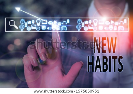 Conceptual hand writing showing New Habits. Business photo text change the routine of behavior that is repeated regularly.