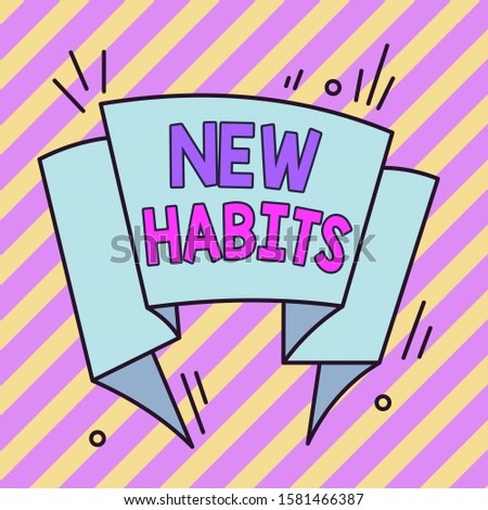 Conceptual hand writing showing New Habits. Business photo text change the routine of behavior that is repeated regularly Asymmetrical uneven shaped pattern object multicolour design.