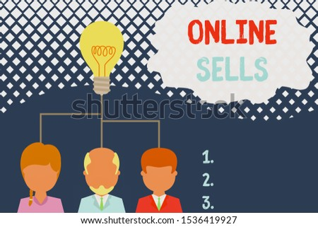 Conceptual hand writing showing Online Sells. Business photo text sellers directly sell goods or services over the Internet Three executive persons sharing idea Startup team meeting.