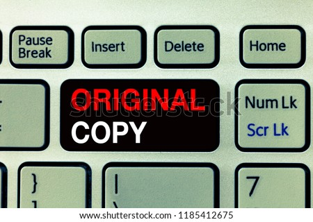 Conceptual hand writing showing Original Copy. Business photo text Main Script Unprinted Branded Patented Master List #1185412675
