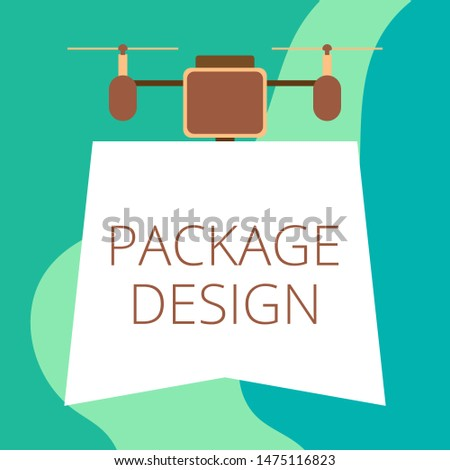 Conceptual hand writing showing Package Design. Business photo showcasing Strategy in creating unique product wrapping or container Drone holding downwards banner Geometrical design.