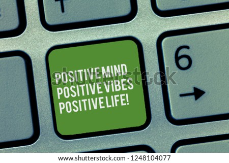 Conceptual hand writing showing Positive Mind Positive Vibes Positive Life. Business photo text Motivation inspiration to live Keyboard Intention to create computer message keypad idea. #1248104077