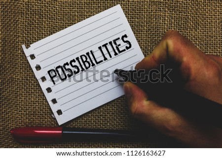 Conceptual hand writing showing Possibilities. Business photo showcasing Things that may happen or be the case State of being possible Marker pen inspiration nice ideas small pitch art paper mat. #1126163627