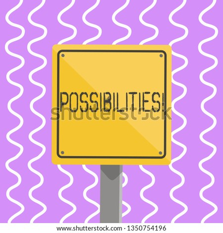 Conceptual hand writing showing Possibilities. Business photo showcasing Things that may happen or be the case State of being possible 3D Square Colorful Caution Road Sign with Black Border Wood.