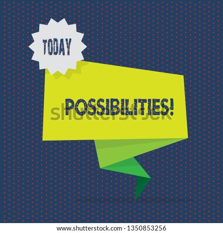 Conceptual hand writing showing Possibilities. Business photo showcasing Things that may happen or be the case State of being possible Two Tone Green Folded Back Banner Strip with Stamp Sticker.