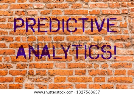 Conceptual hand writing showing Predictive Analytics. Business photo showcasing Method to forecast Perforanalysisce Statistical Analysis Brick Wall art like Graffiti motivational written on wall. #1327568657
