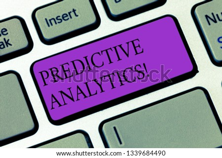 Conceptual hand writing showing Predictive Analytics. Business photo showcasing Method to forecast Perforanalysisce Statistical Analysis Keyboard key Intention to create computer message idea. #1339684490