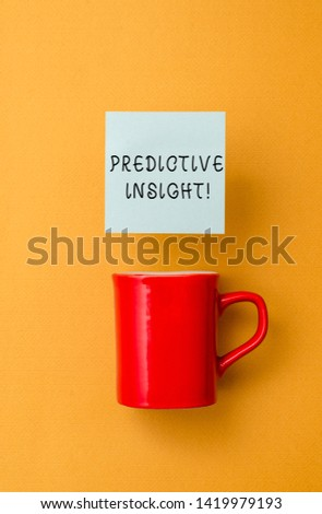 Conceptual hand writing showing Predictive Insight. Business photo text Proactive Fault Management System an Early Detection Front view coffee cup colored sticky note yolk color background. #1419979193