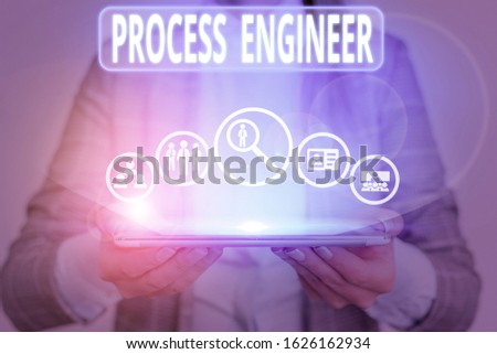 Conceptual hand writing showing Process Engineer. Business photo showcasing responsible for developing new industrial processes.