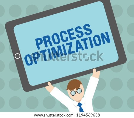 Conceptual hand writing showing Process Optimization. Business photo text Improve Organizations Efficiency Maximize Throughput