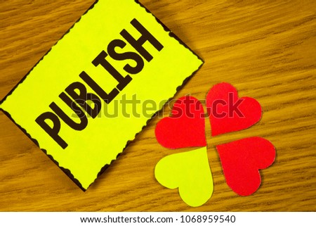 Conceptual hand writing showing Publish. Business photo text Make information available to people Issue a written product written on Sticky note paper on wooden background Paper Love Hearts #1068959540