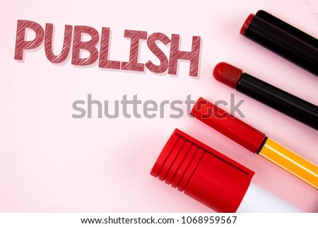 Conceptual hand writing showing Publish. Business photo text Make information available to people Issue a written product written on plain background Pens Pencil and Marker next to it. #1068959567
