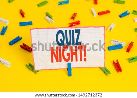 Conceptual hand writing showing Quiz Night. Business photo text evening test knowledge competition between individuals Colored clothespin papers empty reminder yellow floor office.