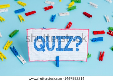 Conceptual hand writing showing Quiz Question. Business photo text test of knowledge as competition between individuals or teams. #1469882216