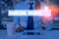 Conceptual hand writing showing Ranking Signal. Business photo text characteristic of a website that search engine algorithms.