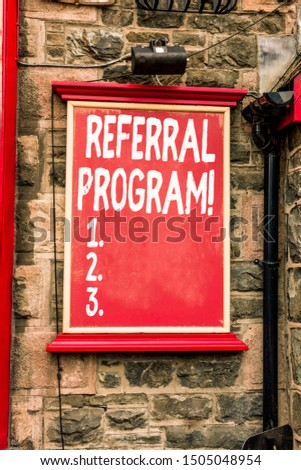 Conceptual hand writing showing Referral Program. Business photo showcasing internal recruitment method employed by organizations Blank board copy space for commercial advertising on wall. #1505048954