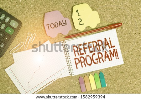 Conceptual hand writing showing Referral Program. Business photo text internal recruitment method employed by organizations Desk notebook paper office paperboard study supplies chart.