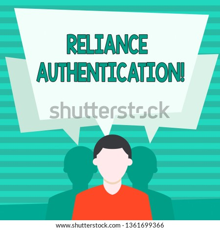 Conceptual hand writing showing Reliance Authentication. Business photo showcasing part of trust based identity attribution process Faceless Man has Two Shadows with Speech Bubble Overlapping.
