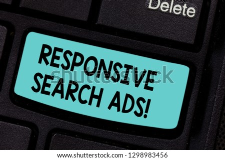 Conceptual hand writing showing Responsive Search Ads. Business photo showcasing To increase the likelihood that your ad shows Keyboard key Intention to create computer message idea. #1298983456