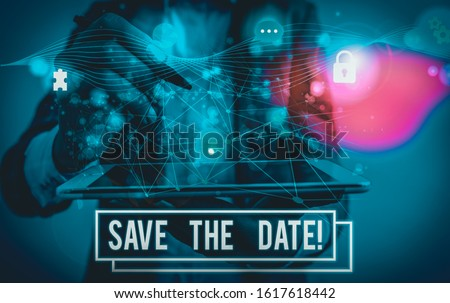 Conceptual hand writing showing Save The Date. Business photo text Organizing events well make day special event organizers Picture photo network scheme with modern smart device.