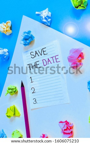 Conceptual hand writing showing Save The Date question.