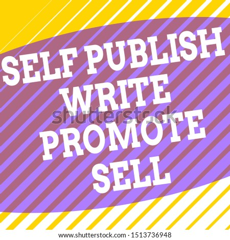Conceptual hand writing showing Self Publish Write Promote Sell. Business photo showcasing Auto promotion writing Marketing Publicity Square rectangle paper sheet load with full of pattern theme.