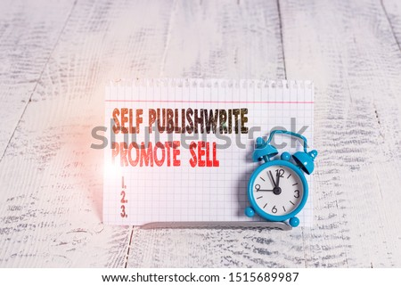 Conceptual hand writing showing Self Publish Write Promote Sell. Business photo text Auto promotion writing Marketing Publicity.
