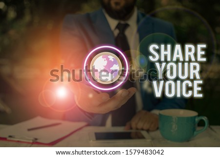Conceptual hand writing showing Share Your Voice. Business photo showcasing asking employee or member to give his opinion or suggestion.