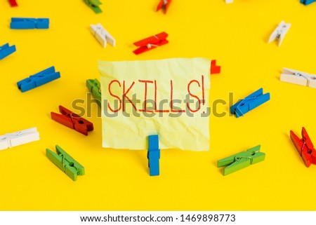 Conceptual hand writing showing Skills. Business photo text ability do something very well by nature. #1469898773