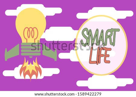 Conceptual hand writing showing Smart Life. Business photo showcasing approach conceptualized from a frame of prevention and lifestyles Top view launching bulb rocket fire base Project Fuel idea.