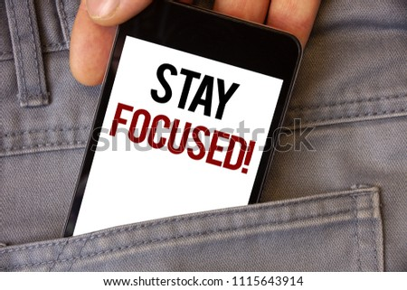 Conceptual hand writing showing Stay Focused Motivational Call. Business photos text Maintain Focus Inspirational Thinking #1115643914
