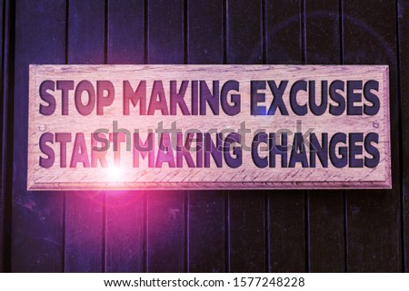 Conceptual hand writing showing Stop Making Excuses Start Making Changes. Business photo text Do not give an excuse Act instead Empty white board for advertising. White space for text adding. Stock photo ©