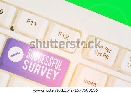 Conceptual hand writing showing Successful Survey. Business photo showcasing measure of opinions or experiences of a group of showing.