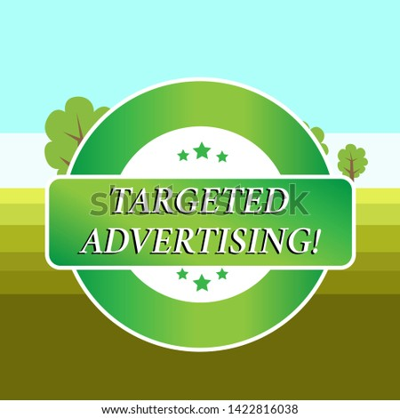 Conceptual hand writing showing Targeted Advertising. Business photo showcasing Online Advertisement Ads based on consumer activity Colored Round Shape Label Stars Rectangular Text Box Award.