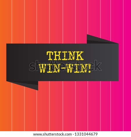 Conceptual hand writing showing Think Win Win. Business photo showcasing Negotiation strategy for both partners to obtain benefits.