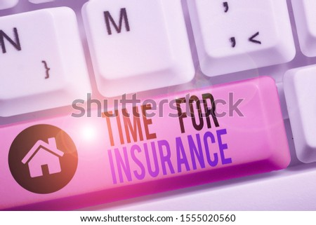 Conceptual hand writing showing Time For Insurance. Business photo text receives Financial Protection Reimbursement against Loss. #1555020560