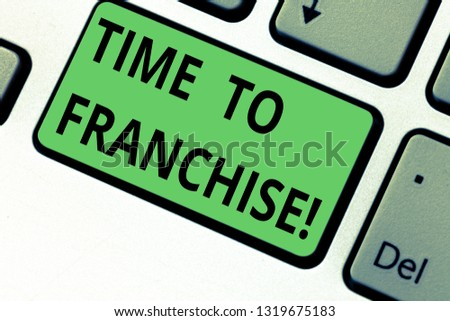 Conceptual hand writing showing Time To Franchise. Business photo text authorization by company make carry commercial activities Keyboard key Intention to create computer message idea.