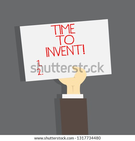 Conceptual hand writing showing Time To Invent. Business photo text Invention of something new different innovation creativity.