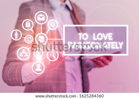 Conceptual hand writing showing To Love Passionately. Business photo text Strong feeling for someone or something else Affection.