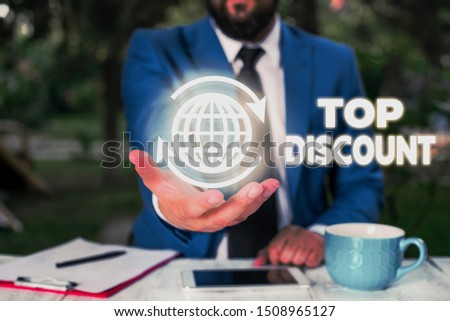Conceptual hand writing showing Top Discount. Business photo text Best Price Guaranteed Hot Items Crazy Sale Promotions.